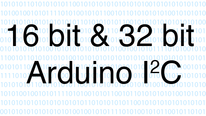Sending 16 bit and 32 bit numbers with Arduino I2C