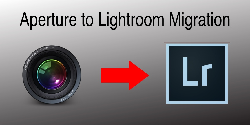How I Migrated from Aperture to Lightroom